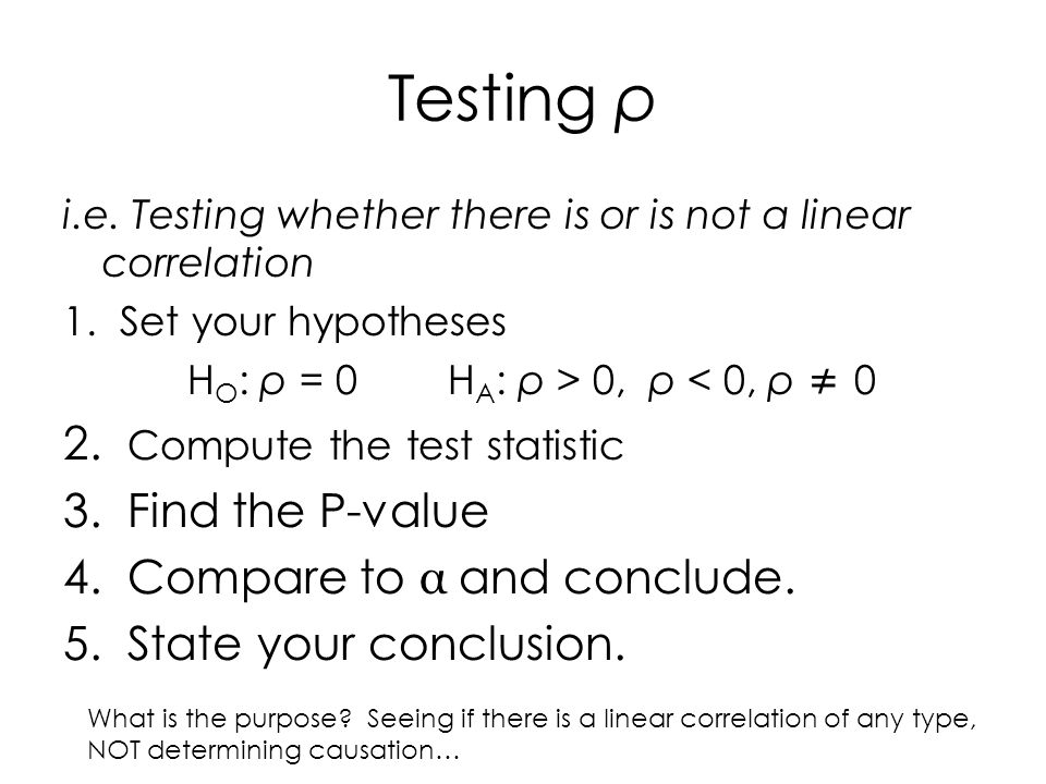 Testing ρ 2. Compute the test statistic 3. Find the P-value