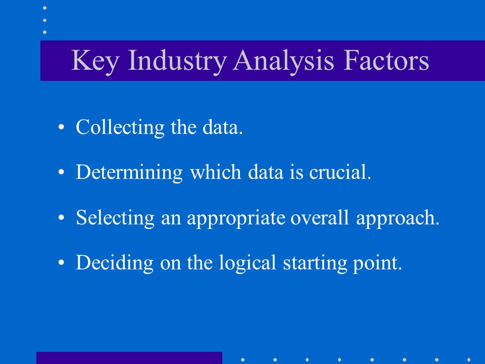 Key Industry Analysis Factors