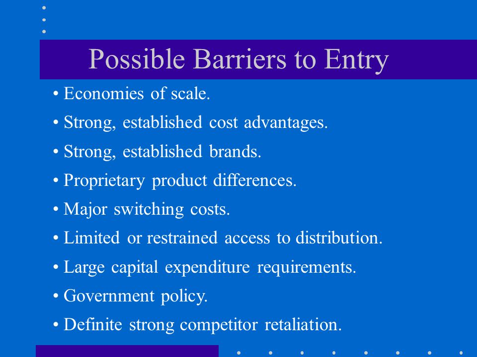 Possible Barriers to Entry