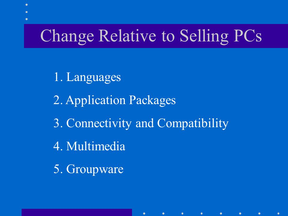 Change Relative to Selling PCs