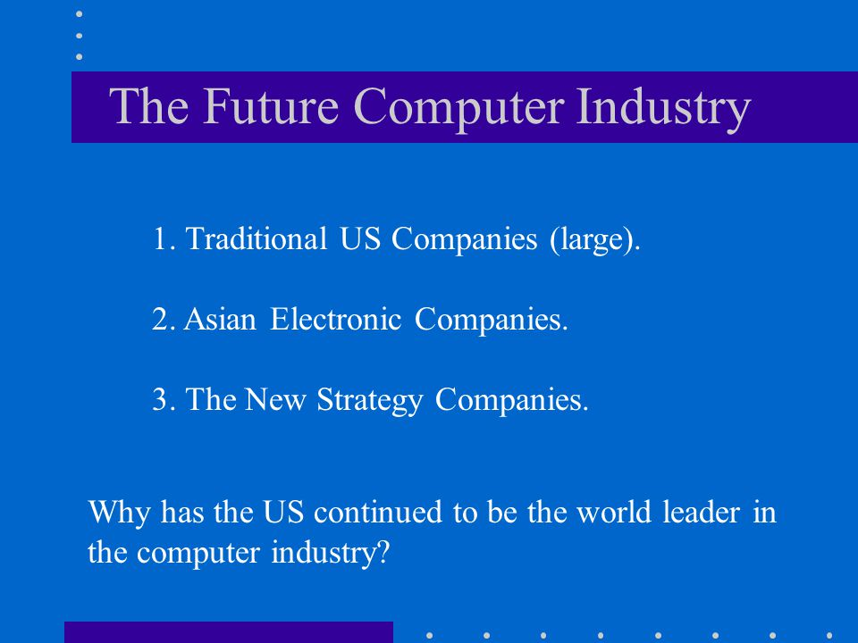 The Future Computer Industry