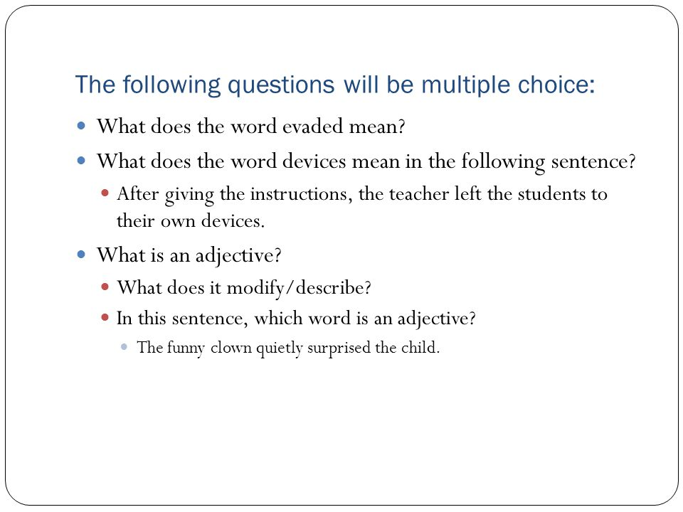 The following questions will be multiple choice: