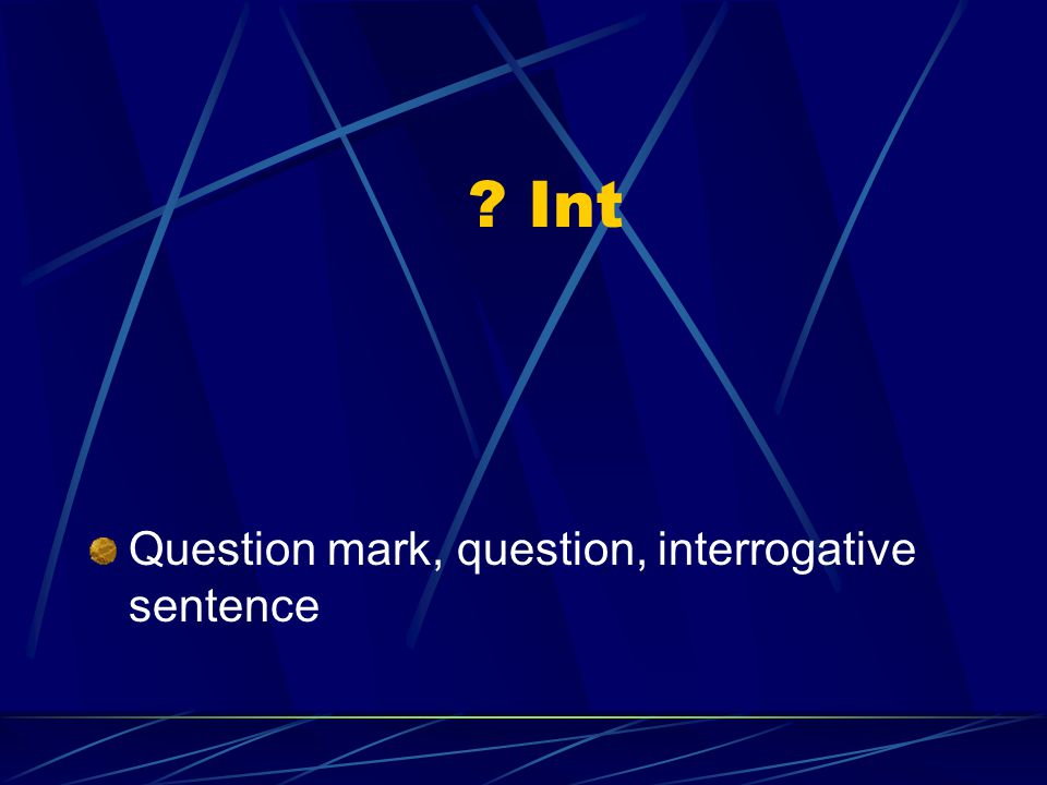 Int Question mark, question, interrogative sentence