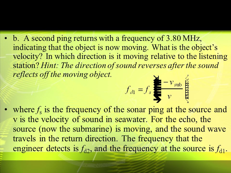 b. A second ping returns with a frequency of 3