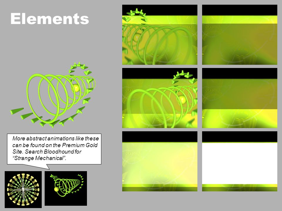 Elements More abstract animations like these can be found on the Premium Gold Site.