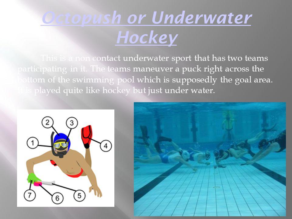 Octopush or Underwater Hockey
