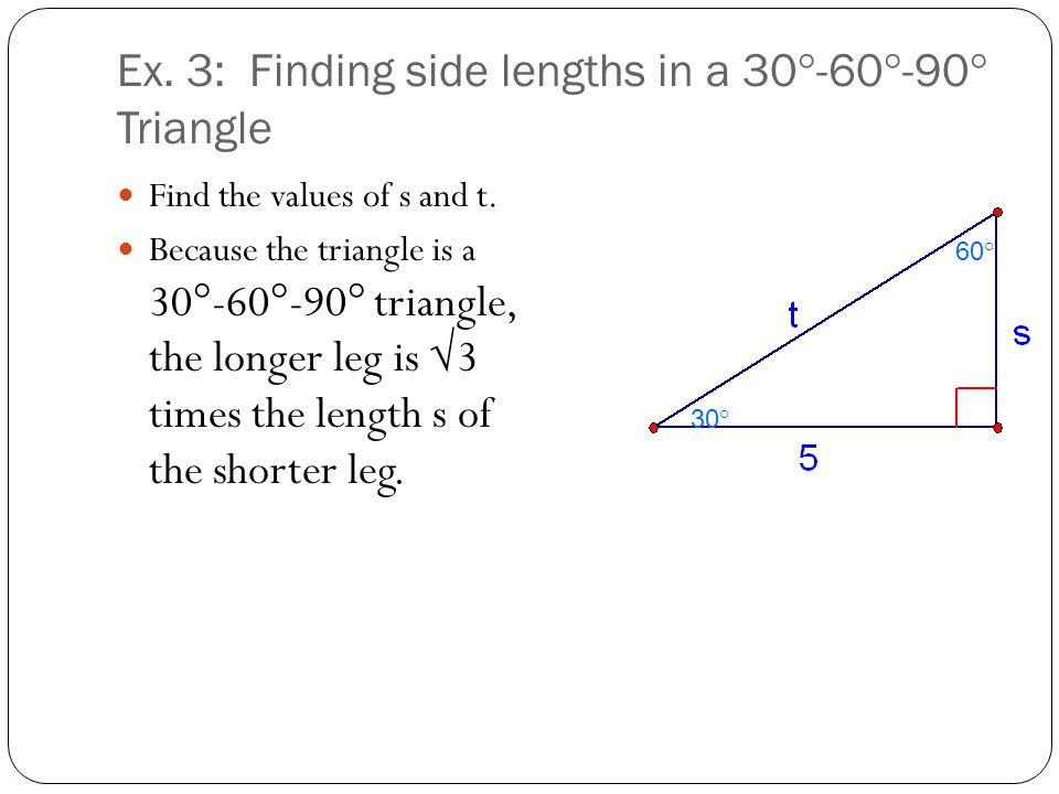 Ex. 3: Finding side lengths in a 30°-60°-90° Triangle