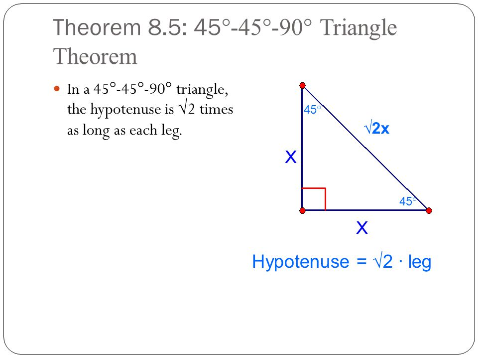 Theorem 8.5: 45°-45°-90° Triangle Theorem