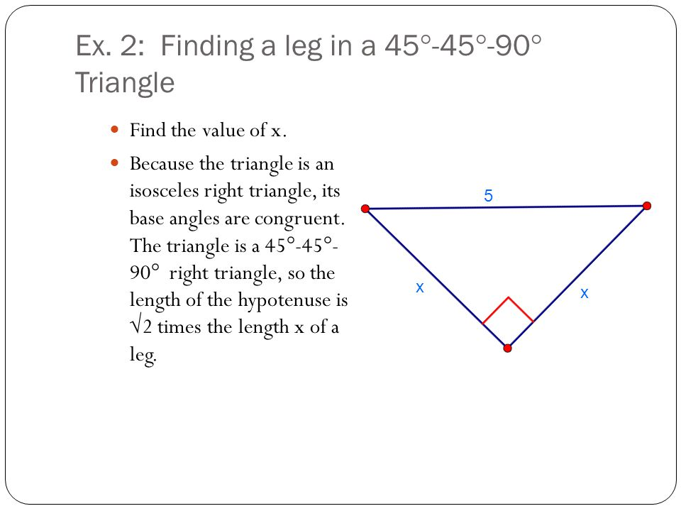 Ex. 2: Finding a leg in a 45°-45°-90° Triangle