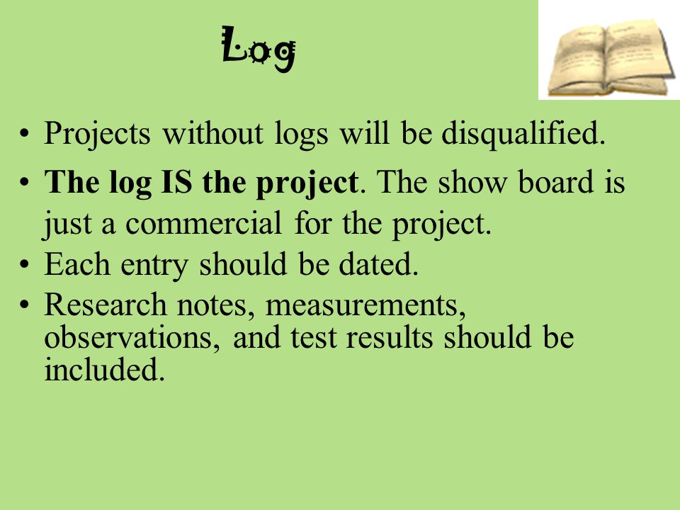 Log Projects without logs will be disqualified.