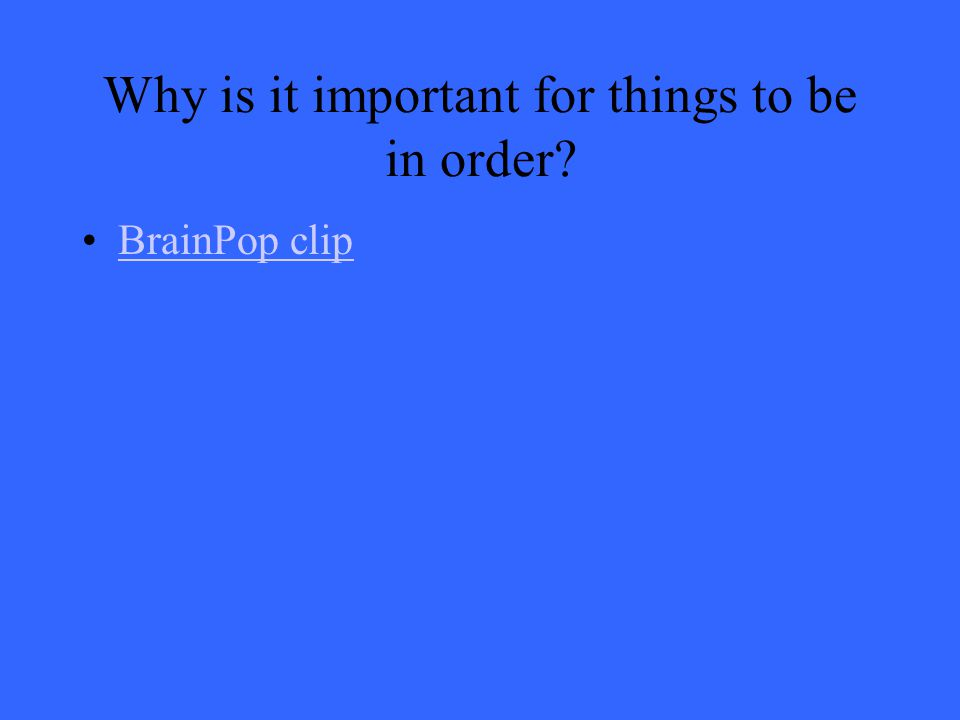 Why is it important for things to be in order
