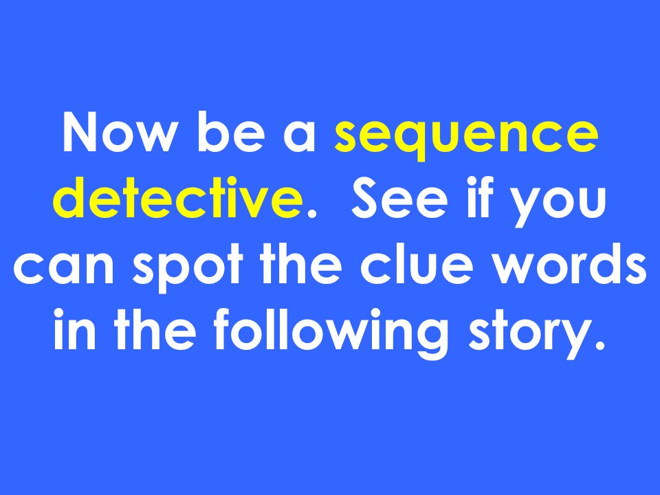 Now be a sequence detective