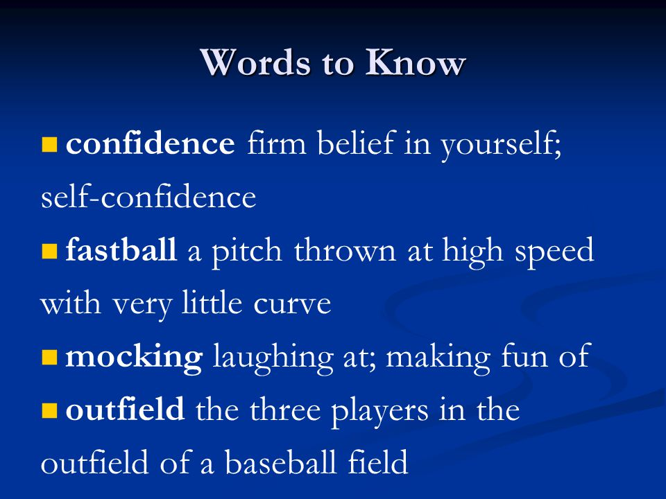 Words to Know confidence firm belief in yourself; self-confidence