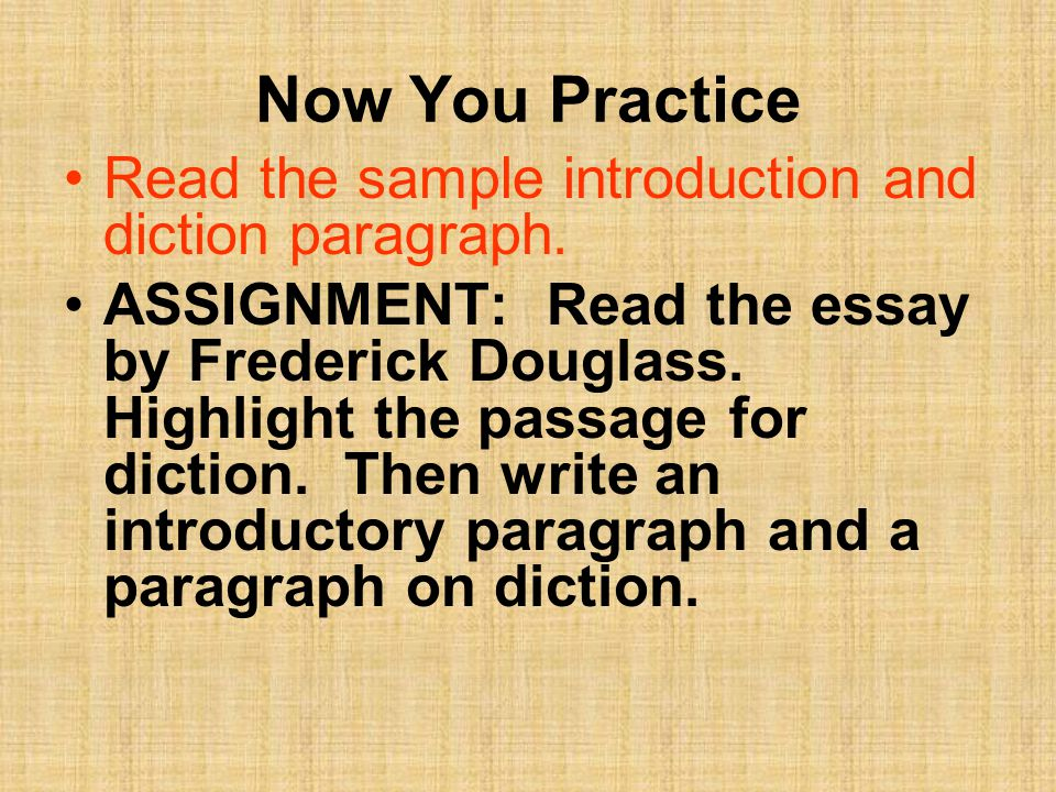Now You Practice Read the sample introduction and diction paragraph.