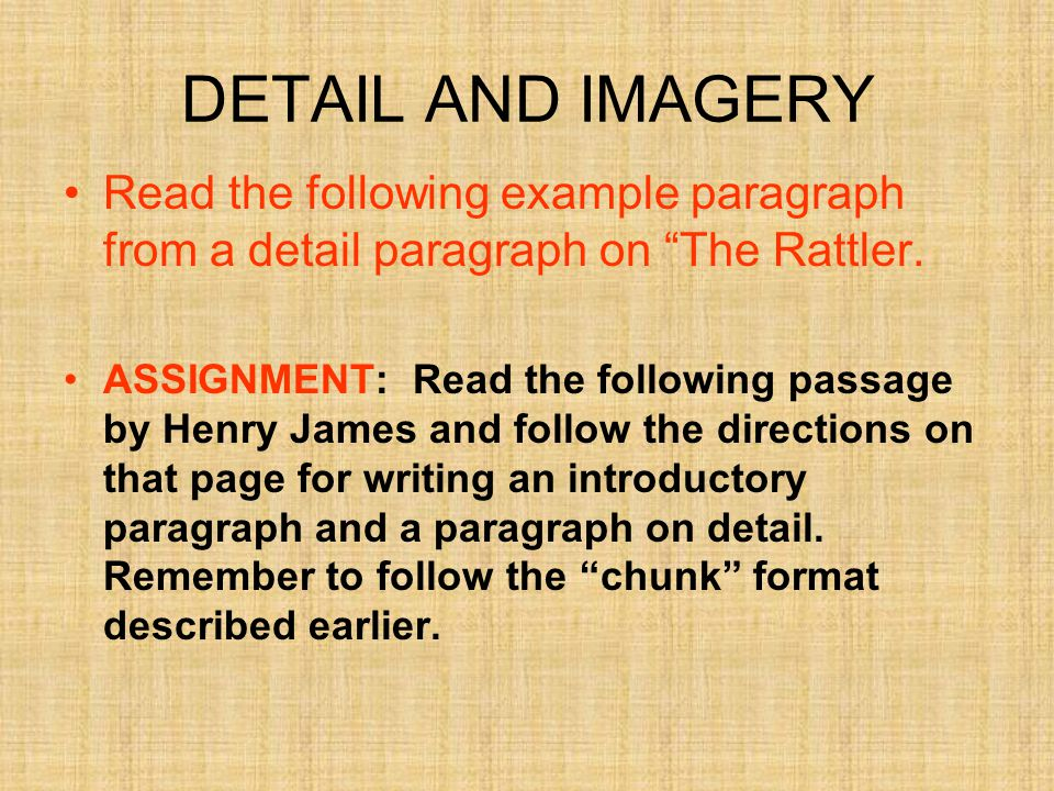 DETAIL AND IMAGERY Read the following example paragraph from a detail paragraph on The Rattler.