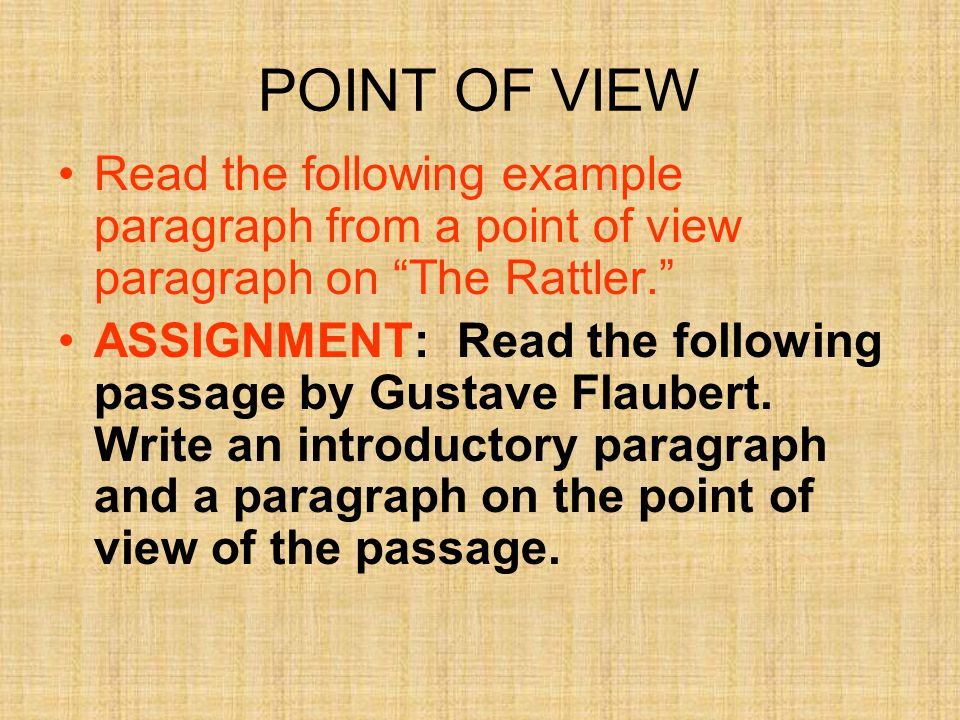 POINT OF VIEW Read the following example paragraph from a point of view paragraph on The Rattler.