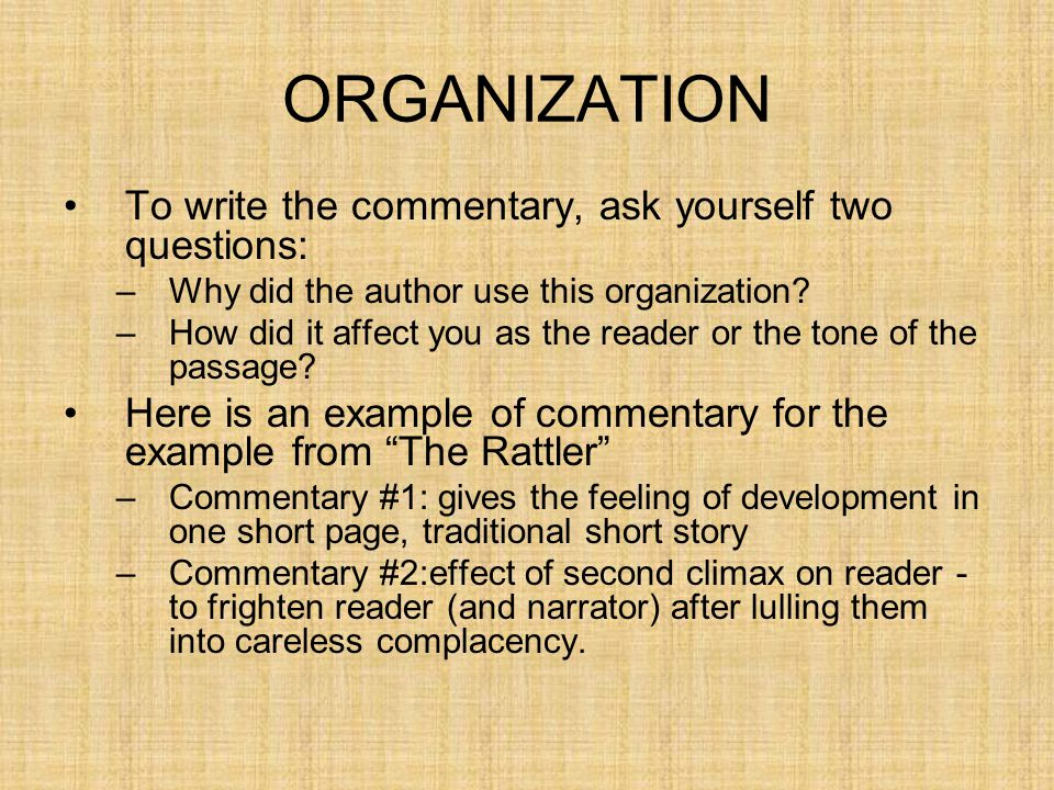 ORGANIZATION To write the commentary, ask yourself two questions: