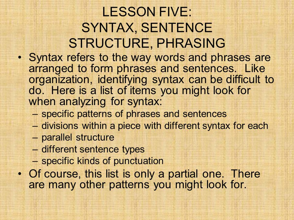 LESSON FIVE: SYNTAX, SENTENCE STRUCTURE, PHRASING