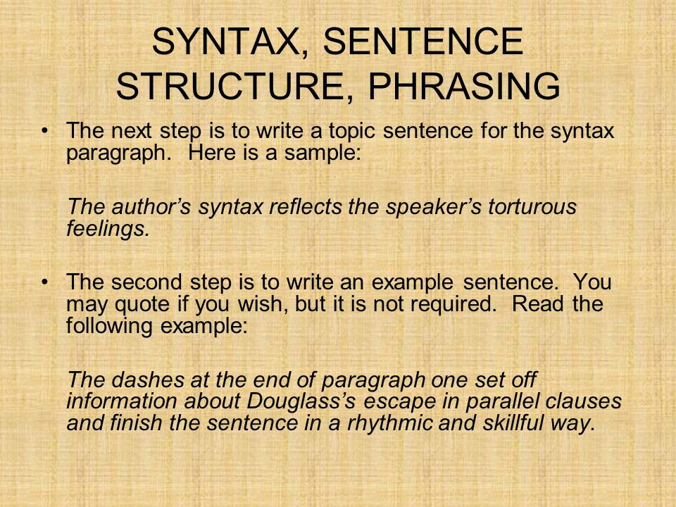 SYNTAX, SENTENCE STRUCTURE, PHRASING