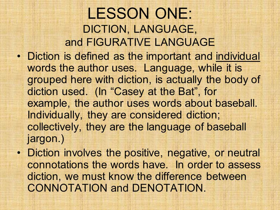 LESSON ONE: DICTION, LANGUAGE, and FIGURATIVE LANGUAGE
