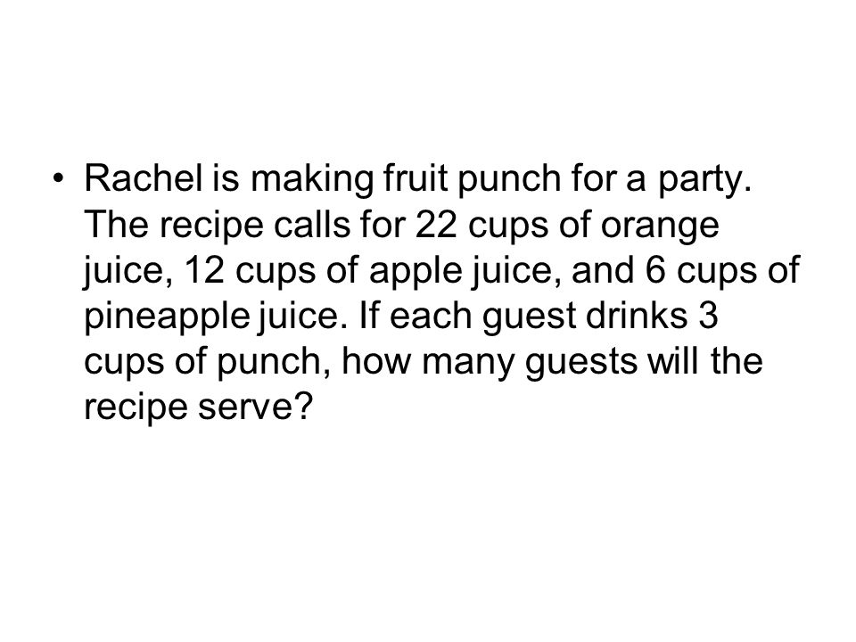 Rachel is making fruit punch for a party