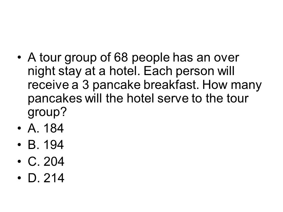 A tour group of 68 people has an over night stay at a hotel