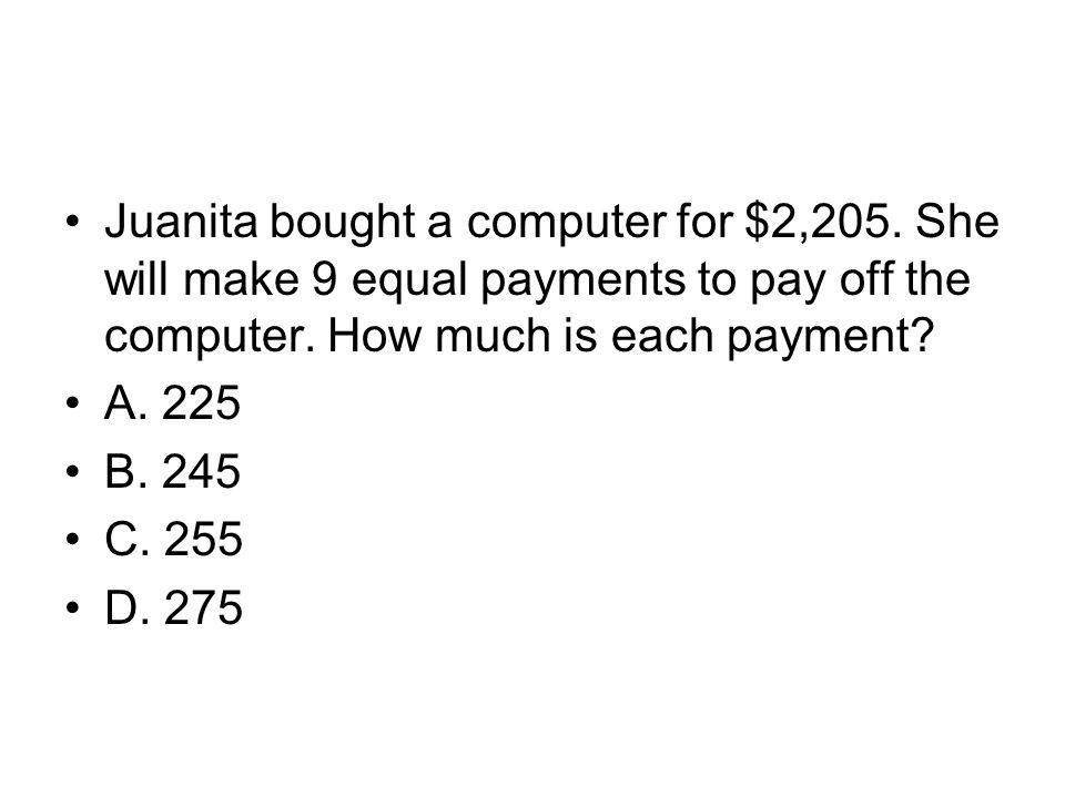 Juanita bought a computer for $2,205