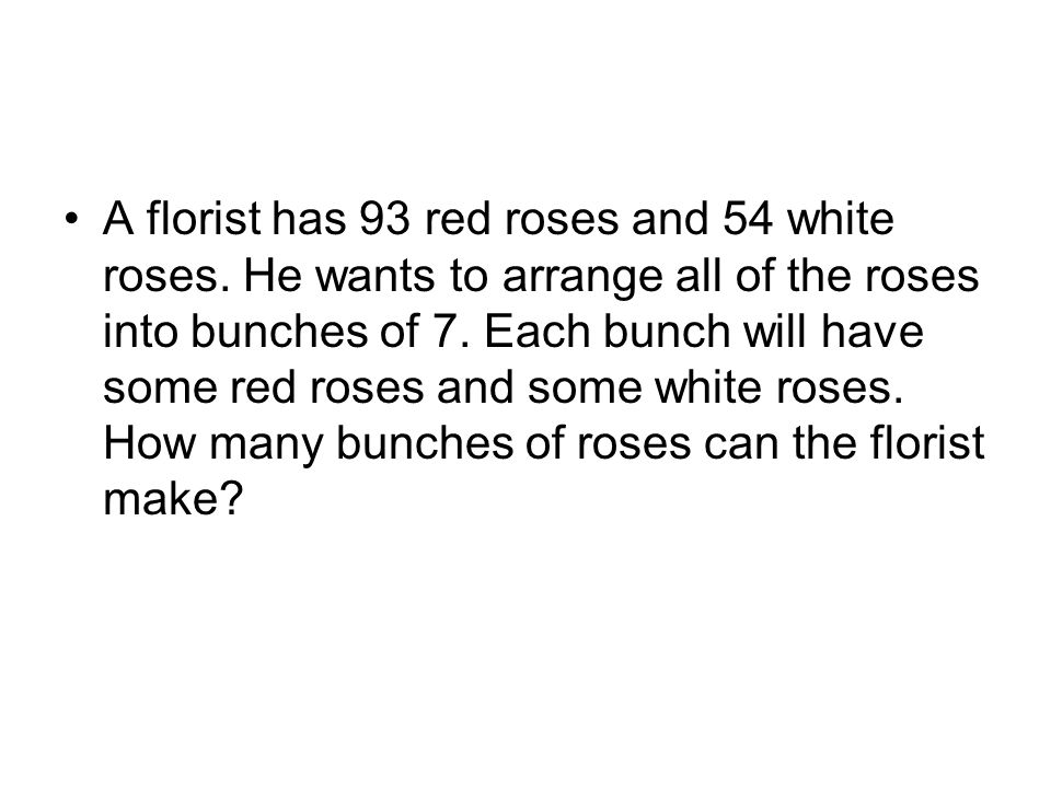 A florist has 93 red roses and 54 white roses