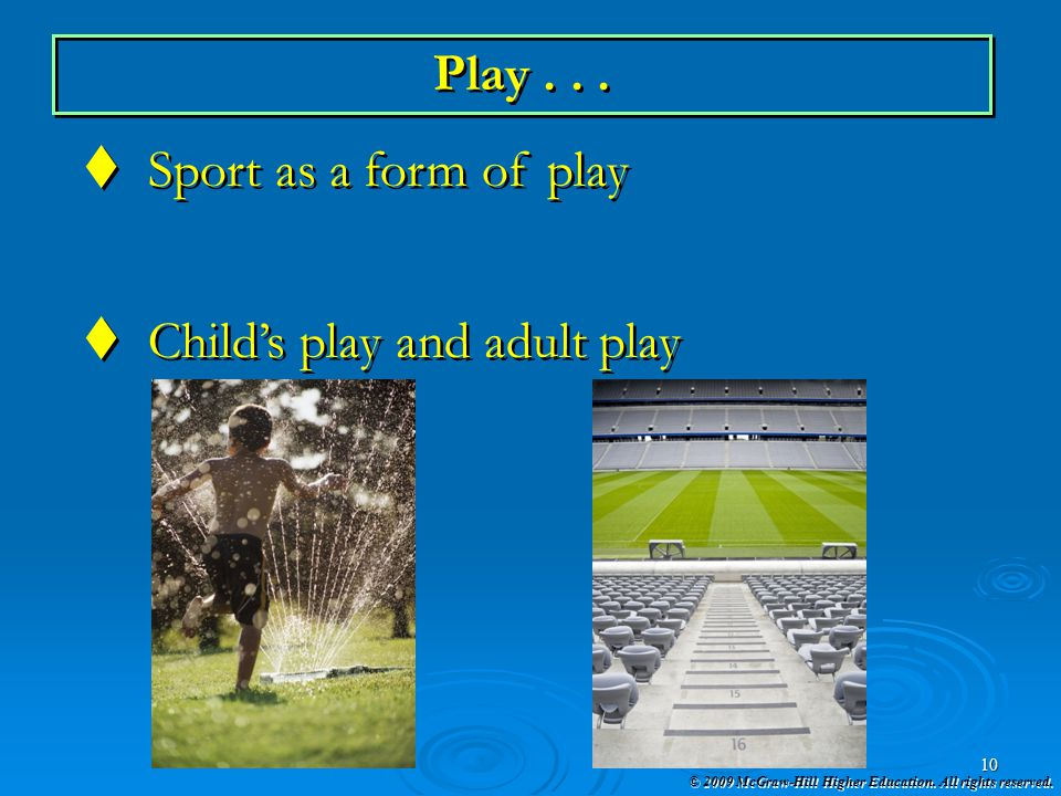 Play . . . Sport as a form of play Child's play and adult play