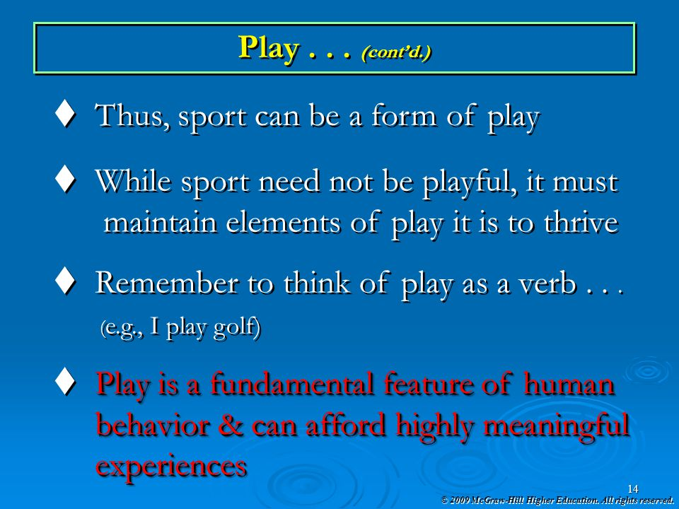 Thus, sport can be a form of play