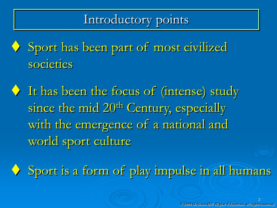 Introductory points Sport has been part of most civilized. societies. It has been the focus of (intense) study.