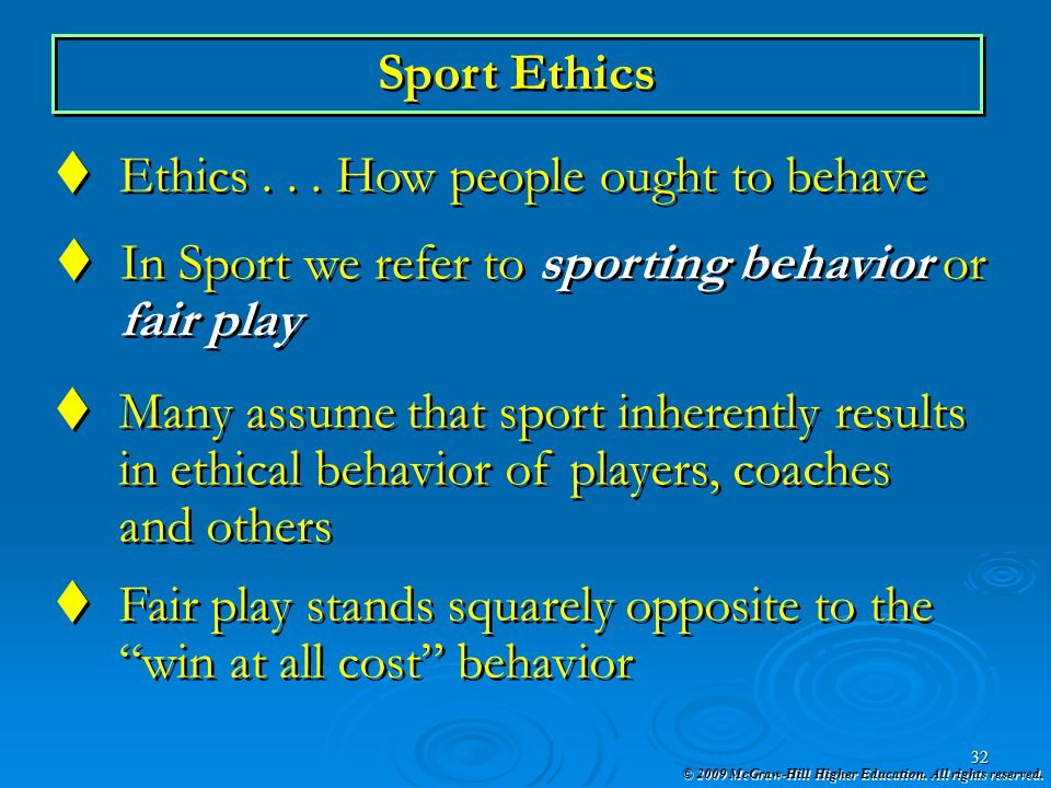 Sport Ethics Ethics . . . How people ought to behave. In Sport we refer to sporting behavior or. fair play.