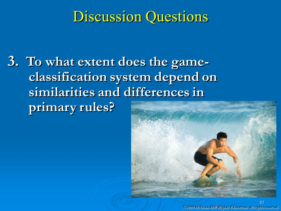 Discussion Questions To what extent does the game-