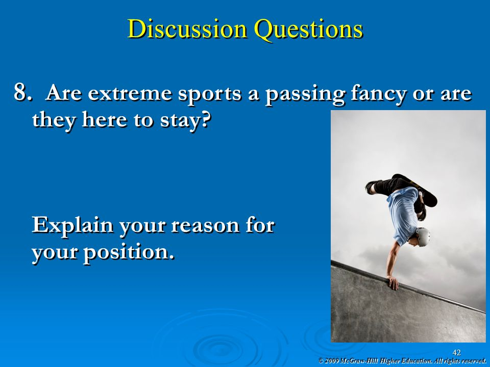 Discussion Questions Are extreme sports a passing fancy or are they here to stay Explain your reason for.