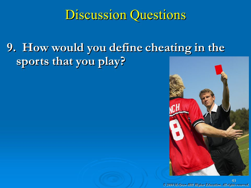 Discussion Questions 9. How would you define cheating in the sports that you play