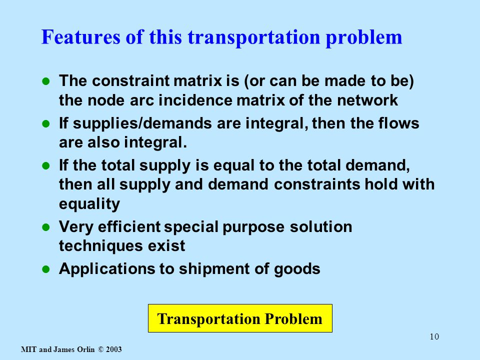 Features of this transportation problem