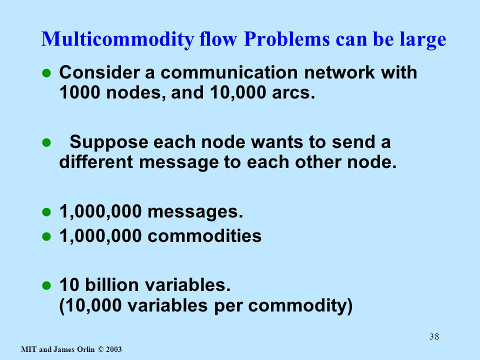 Multicommodity flow Problems can be large