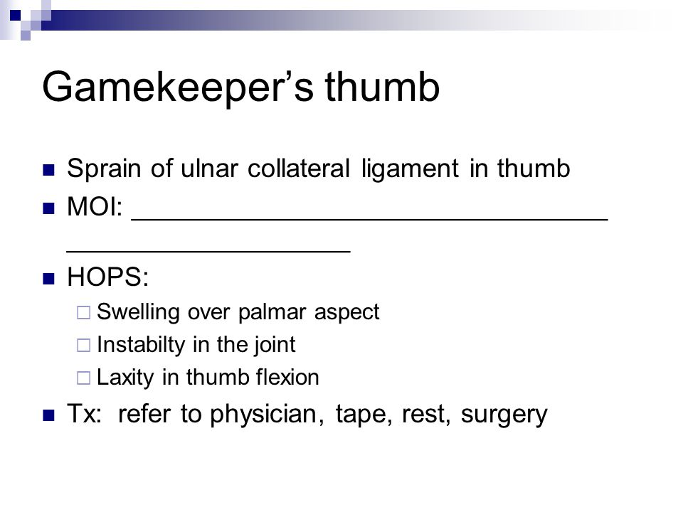 Gamekeeper's thumb Sprain of ulnar collateral ligament in thumb