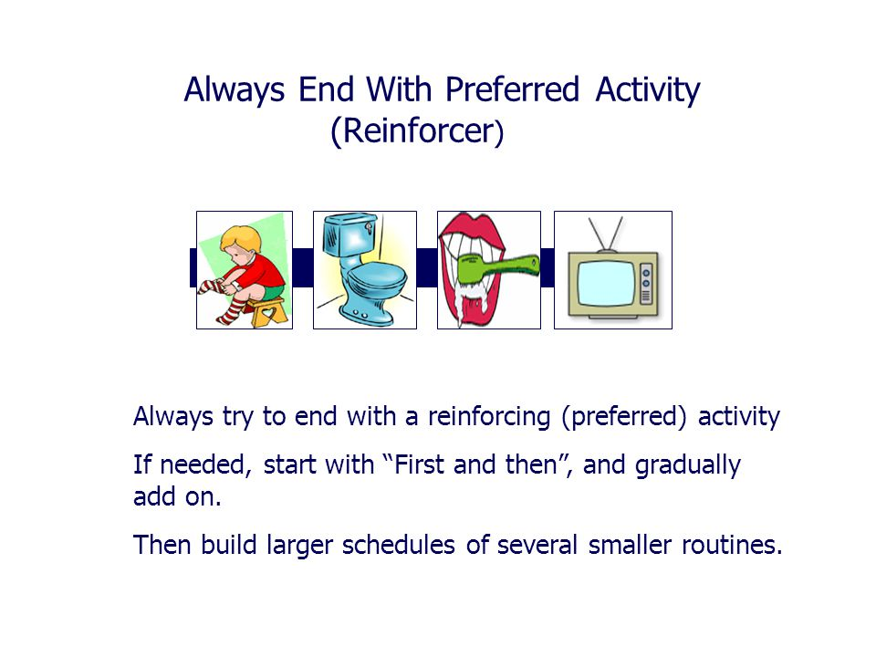 Always End With Preferred Activity (Reinforcer)