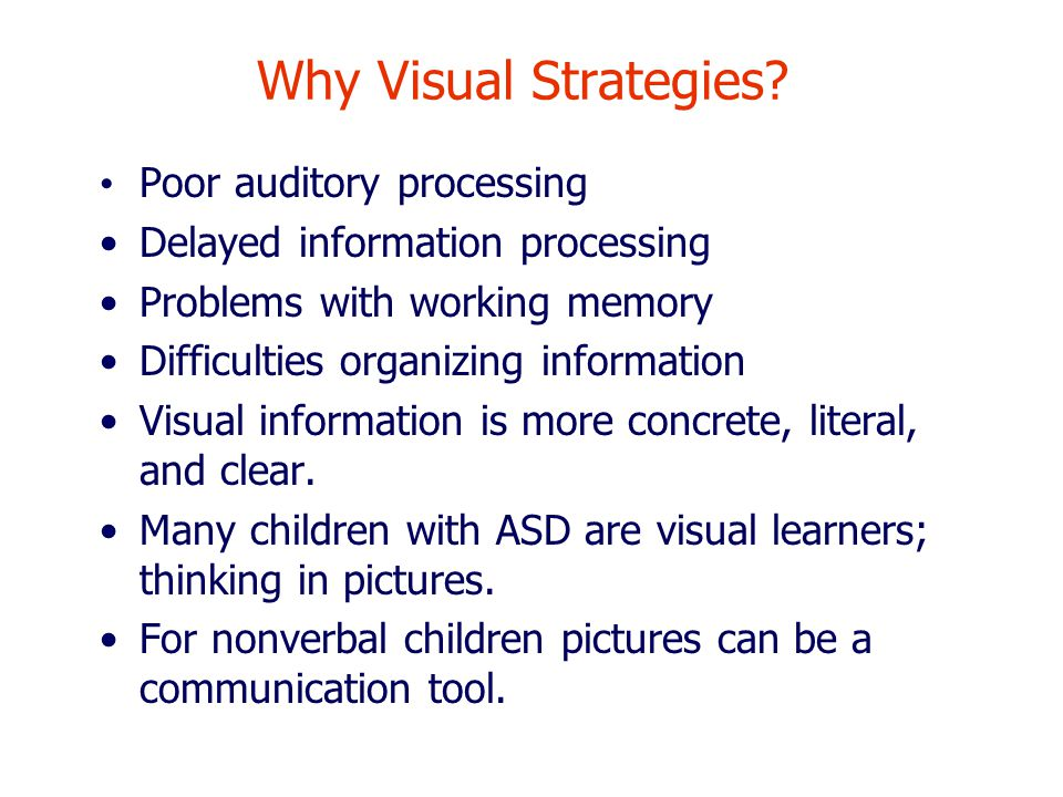 Why Visual Strategies Poor auditory processing