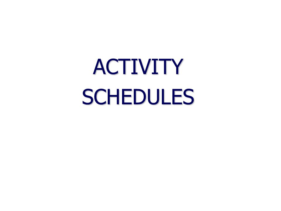 ACTIVITY SCHEDULES
