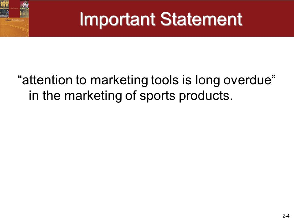 Important Statement attention to marketing tools is long overdue in the marketing of sports products.