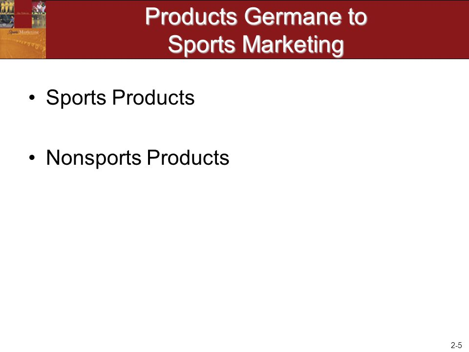 Products Germane to Sports Marketing