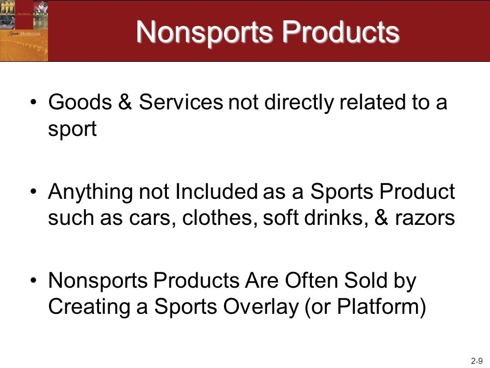 Nonsports Products Goods & Services not directly related to a sport
