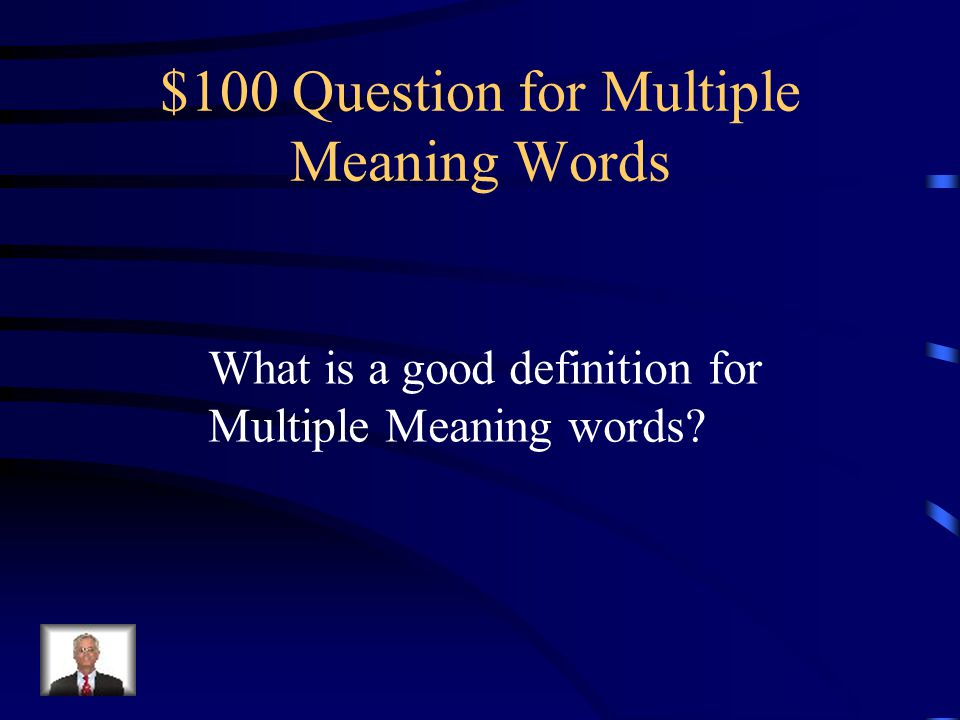 $100 Question for Multiple Meaning Words