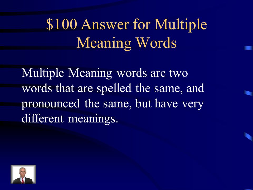 $100 Answer for Multiple Meaning Words