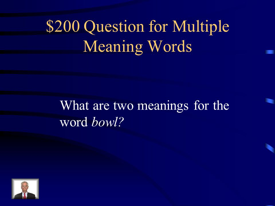$200 Question for Multiple Meaning Words