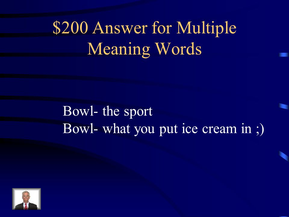 $200 Answer for Multiple Meaning Words