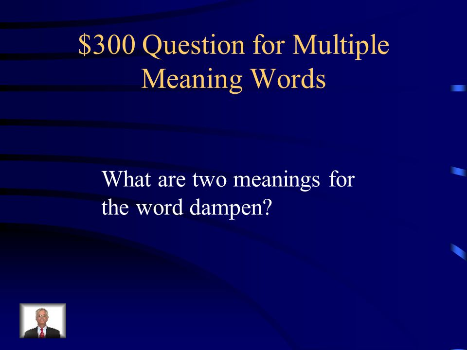 $300 Question for Multiple Meaning Words