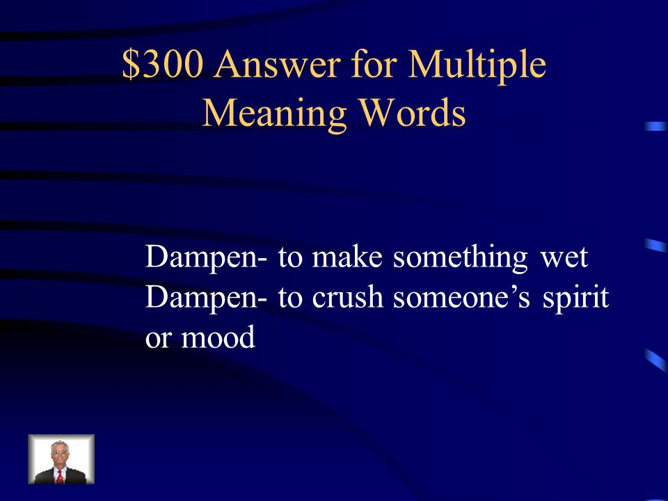 $300 Answer for Multiple Meaning Words